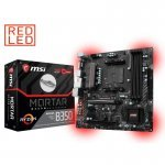 Placa Base MSI B350M Mortar mATX AM4